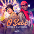 Free Download Mc Kevinho & Mc Kekel O Bebê Mp3