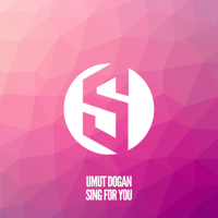 Sing for You (Extended Mix) Umut Dogan
