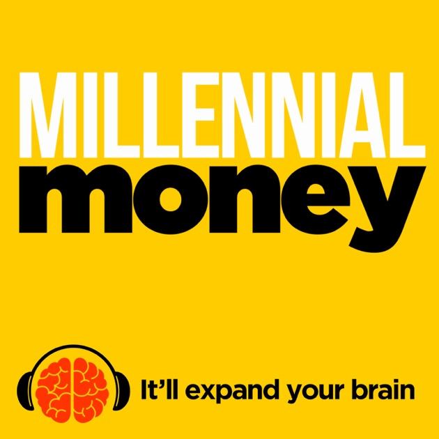 Millennial Money by Wondery on Apple Podcasts