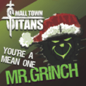 Free Download Small Town Titans You're a Mean One, Mr. Grinch Mp3