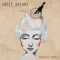 Sweet Dreams Varrick Frost