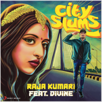 City Slums (feat. DIVINE) Raja Kumari
