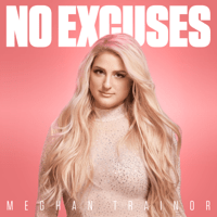 NO EXCUSES Meghan Trainor