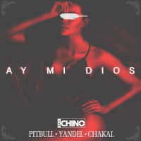 Ay Mi Dios (feat. Pitbull, Yandel & Chacal) IAmChino MP3