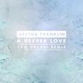 Free Download Aretha Franklin A Deeper Love (Sam Halabi Radio Remix) song