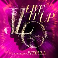 Live It Up (feat. Pitbull) Jennifer Lopez
