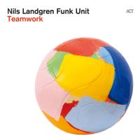 Where the Funk Is At Nils Landgren Funk Unit