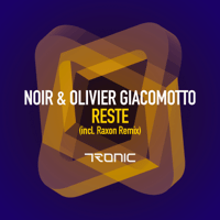 Reste (Raxon Remix) Noir & Olivier Giacomotto MP3