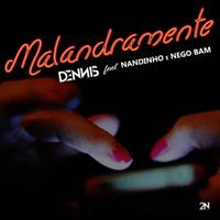 Malandramente (feat. Nandinho & Nego Bam) Dennis MP3