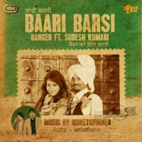 Baari Barsi (feat. Sudesh Kumari) Banger & Moneyspinner MP3