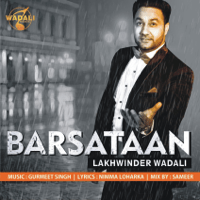 Barsataan Lakhwinder Wadali MP3
