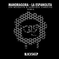 La Espanolita (Jon Mesquita & Henrique Camacho Remix) Mandragora