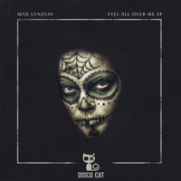 Eyes All Over Me, Ver. 1 Max Lyazgin