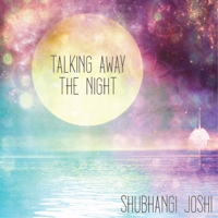 Talking Away the Night Shubhangi Joshi song