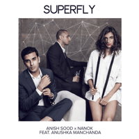 Superfly (feat. Anushka Manchanda) Anish Sood & Nanok MP3
