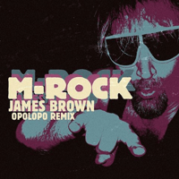 James Brown (Opolopo Remix) M-Rock Emrik song