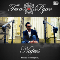 Tera Pyar (with the PropheC) Nafees MP3