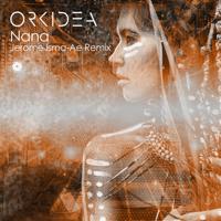 Nana (Jerome Isma-Ae Remix) Orkidea MP3