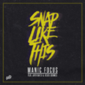 Free Download Manic Focus Snap Like This (feat. Artifakts & Jesus Coomes) Mp3