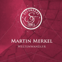 Weltenwandler Martin Merkel