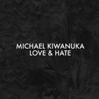 Love & Hate (Alternative Radio Mix) Michael Kiwanuka