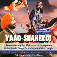 Yaad-Shaheedi: Remembering the 300 Years of Martyrdom: Baba Banda Singh Bahadur and Other Singhs (feat. Tigerstyle) Ranjit Bawa