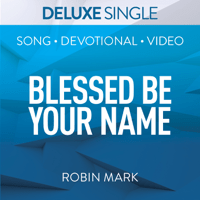 Be Unto Your Name (Live) Robin Markl