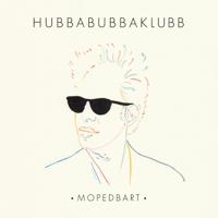 Mopedbart Hubbabubbaklubb MP3