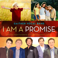 I Am a Promise Gaither Vocal Band