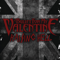 Raising Hell Bullet for My Valentine