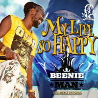 My Life So Happy Beenie Man