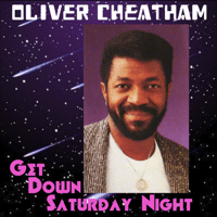 Get Down Saturday Night (Extended Radio Version - Remastered) Oliver Cheatham