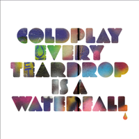 Every Teardrop Is a Waterfall Coldplay