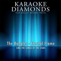 Eternal Flame (Karaoke Version) [Originally Performed By The Bangles] Karaoke Diamonds