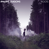 Roots Imagine Dragons MP3