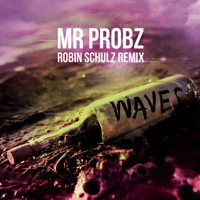 Waves (Robin Schulz Radio Edit) Mr. Probz