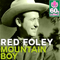 Mountain Boy (Remastered) Red Foley