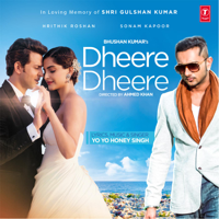 Dheere Dheere Yo Yo Honey Singh song
