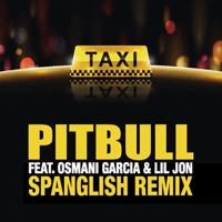El Taxi (feat. Lil Jon & Osmani Garcia) [Spanglish Version] Pitbull