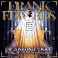 Frankincense Frank Edwards MP3