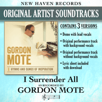 I Surrender All (Performance Track with Background Vocals) Gordon Mote song