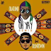 Oh Yay (feat. Runtown) [Remix] Olatunji