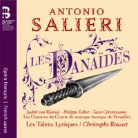 Les Danaïdes: Ouverture Christophe Rousset, Les Talens Lyriques, Olivier Schneebelli & Les Chantres du Centre de Musique baroque de Versailles