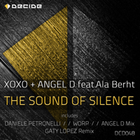 The Sound of Silence (feat. Ala Berht) [Daniele Petronelli, Worp, Angel D Mix] Xoxo & Angel D