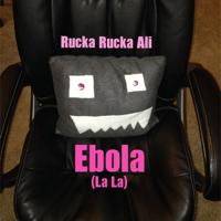 Ebola (La La) Rucka Rucka Ali MP3