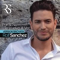 Por Si No Te Vuelvo a Ver (Bachata Version) Rolf Sanchez
