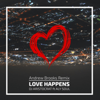 Love Happens (Andrew Brooks Remix) [feat. Aly Soul] DJ Aristocrat