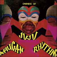 African Rhythms Oneness of Juju MP3