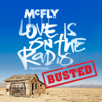 Love Is On the Radio (McBusted Mix) [feat. Busted] McFly