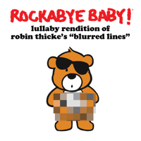 Lullaby Rendition of Robin Thicke's Blurred Lines Rockabye Baby!
